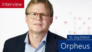 Dr. Jörg Dittrich, Orpheus Interview