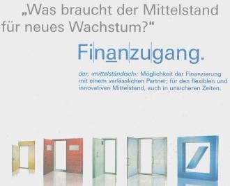Was braucht der Mittelstand für neues Wachstum? Finanzugang. - Anzeige der Deutschen Bank, hier aus der Welt am Sonntag Nr. 44 vom 01.11.2009, Seite 37.