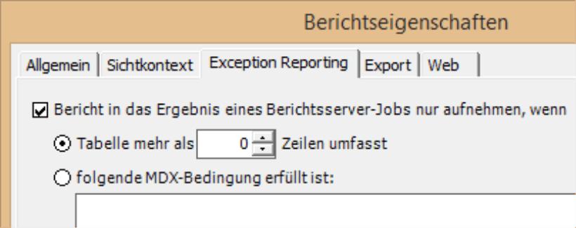 Option Bericht in das Ergebnis eines Berichtsserver-Jobs nur aufnehmen, wenn - mit der Möglichkeit, diese Option auszuwählen - Tabelle mehr als x Zeilen umfasst im Exception Reporting